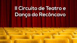 II Circuito de Teatro e Dança do Recôncavo