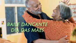 Baile Dançante homenageia as mães do Centro de Convivência do Idoso