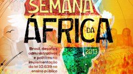 Semana da África teve abertura na manhã desta terça-feira (22)