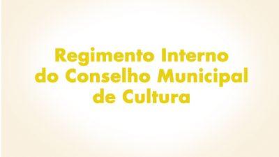 Regimento Interno do Conselho Municipal de Cultura foi deliberado