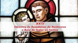 XXIV Encontro de Rezadeiras do Recôncavo, Região Metropolitana e Baía de Todos-os-Santos ocorre dia 08 de junho