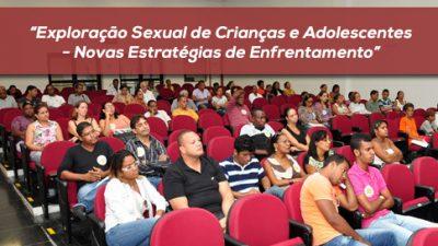 """""""Exploração Sexual de Crianças e Adolescentes – Novas Estratégias de Enfrentamento"""" foi tema de Seminário na Câmara de Vereadores"""
