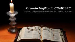 COMESFC promoveu a Grande Vigília da Unidade