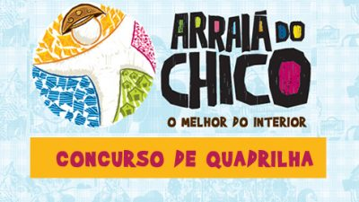"Concurso de Quadrilhas abre oficialmente os festejos do ""Arraiá do Chico"""