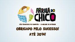 """""""Arraiá do Chico 2013"""" chega ao fim deixando grandes expectativas para 2014"""