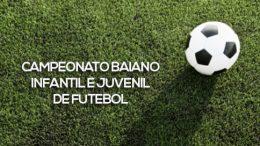 Campeonato Baiano Infantil e Juvenil de Futebol terá início neste sábado (31)