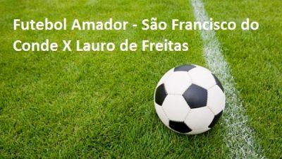 Seleção Municipal de São Francisco do Conde enfrentará Lauro de Freitas no próximo domingo (15)