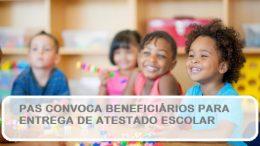 PAS convoca beneficiários com filhos para que entreguem o atestado escolar
