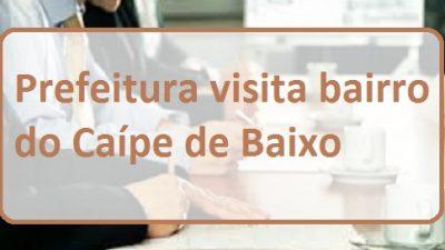 Prefeitura visita bairro do Caípe para apresentar projetos e ouvir a população