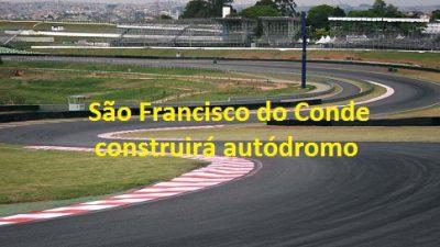 São Francisco do Conde fecha parceria para construção de Autódromo