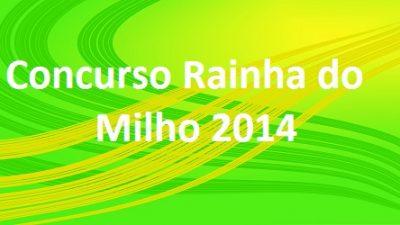 Inscrições para concurso Rainha do Milho 2014 encerram nesta quarta (18)