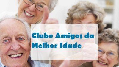 Clube Amigos da Melhor Idade convida para inauguração da sede