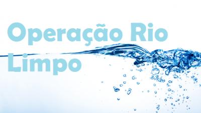 Operação Rio Limpo está entre as atividades do SESP em Ação