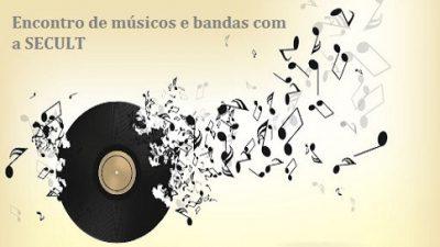 Secretaria de Cultura convida músicos e bandas do município para reunião