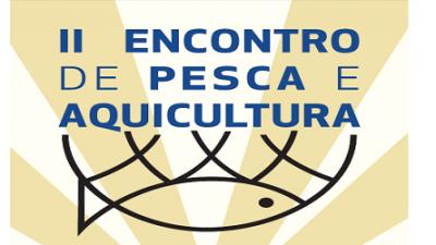 Secretaria promove II Encontro de Pesca e Aquicultura nesta quinta, 30 de abril