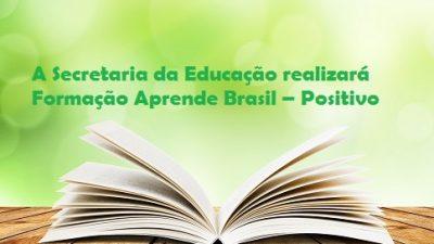 SEDUC realizará Formação Aprende Brasil – Positivo