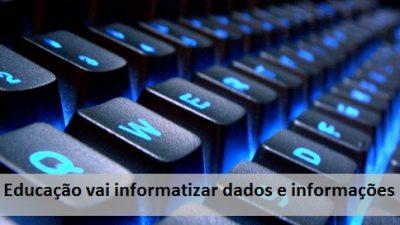 Secretaria da Educação vai informatizar dados e informações através de sistema