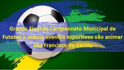 Grande final do Campeonato Municipal de Futebol e semifinais do Futsal vão agitar São Francisco do Conde