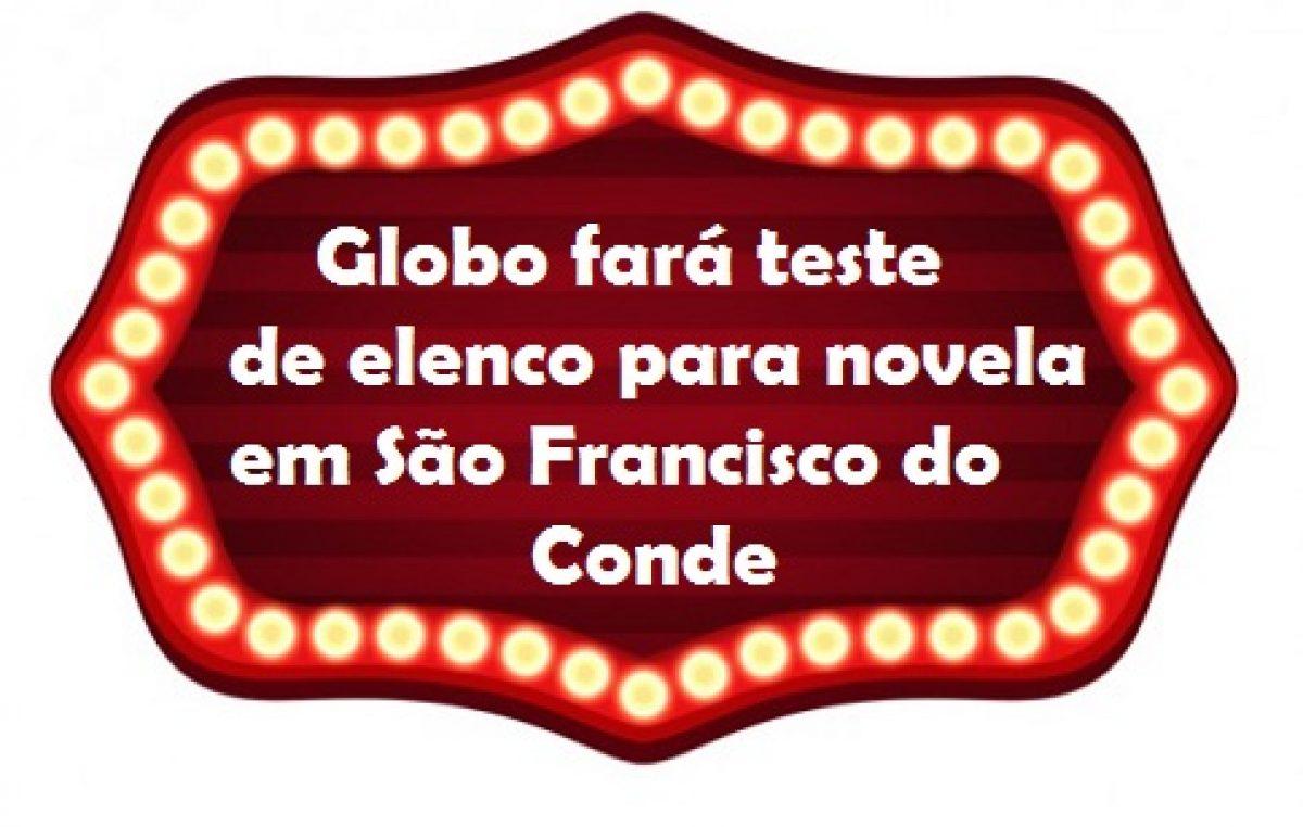 Direção de Elenco da Rede Globo fará teste em São Francisco do Conde, no sábado (12)