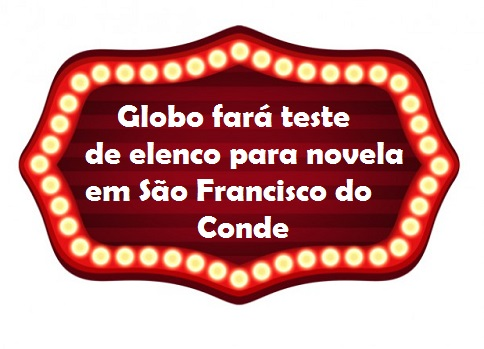 Rede Globo fará teste de elenco, em São Francisco do Conde