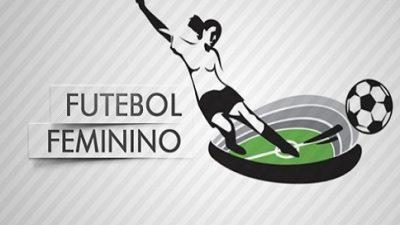 Campeonato Brasileiro de Futebol Feminino terá rodada no próximo dia 20 de abril