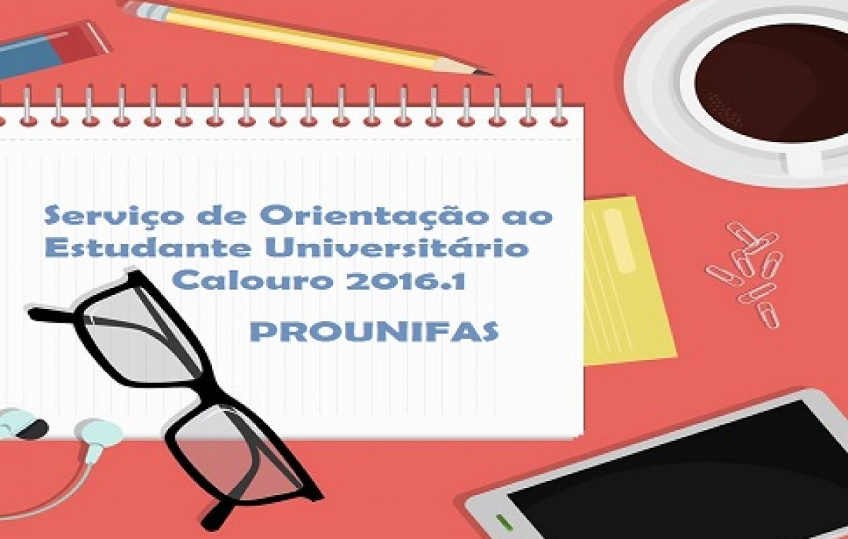PROUNIFAS disponibiliza Serviço de Orientação ao Estudante Universitário Calouro 2016.1