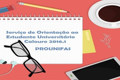 Serviço de Orientação ao Estudante Universitário Calouro 2016.1