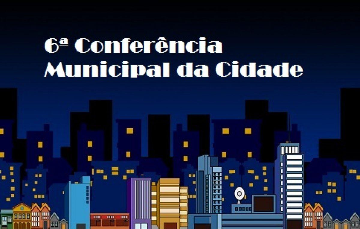 6ª Conferência Municipal da Cidade será realizada dia 09 de junho