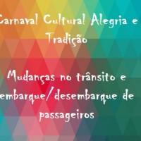 Carnaval Cultural Alegria e Tradição: confira as mudanças no trânsito e embarque/desembarque de passageiros
