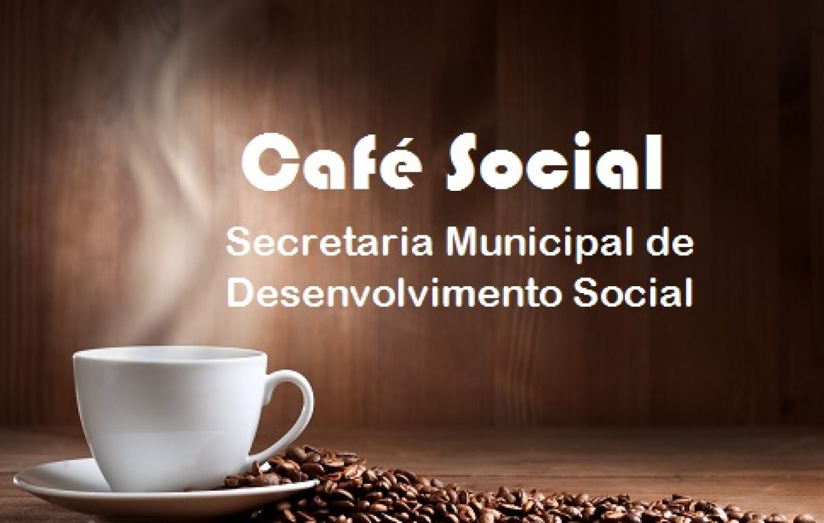 SEDES promoverá Café Social nos dias 09 e 16 de março