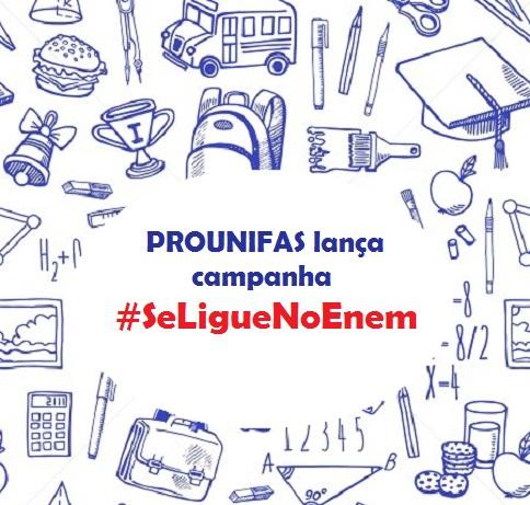 PROUNIFAS lança campanha #SeLigueNoEnem