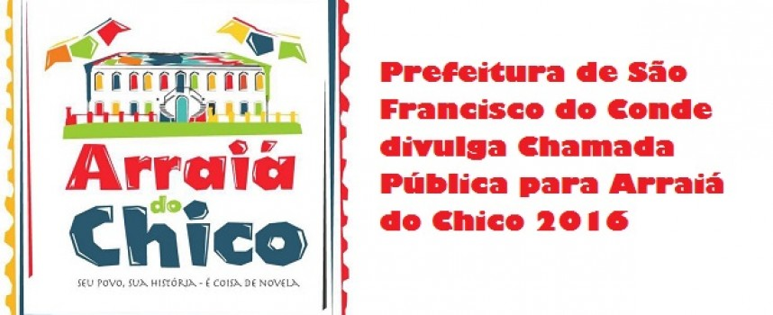 A Prefeitura de São Francisco do Conde divulga Chamada Pública para Arraiá do Chico