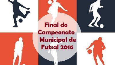 Acontece nesta terça-feira (21) a grande final do Campeonato Municipal de Futsal 2016
