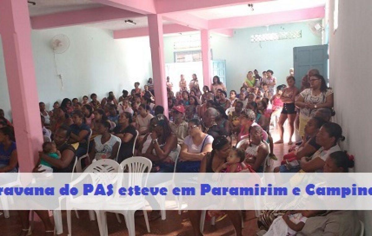Caravana do PAS esteve em Paramirim e Campinas na última quarta-feira (03)