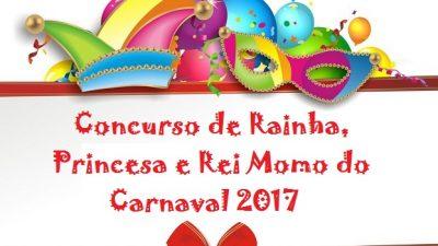 Inscrições para Concurso de Rainha, Princesa e Rei Momo 2017 foram prorrogadas até sexta (17)