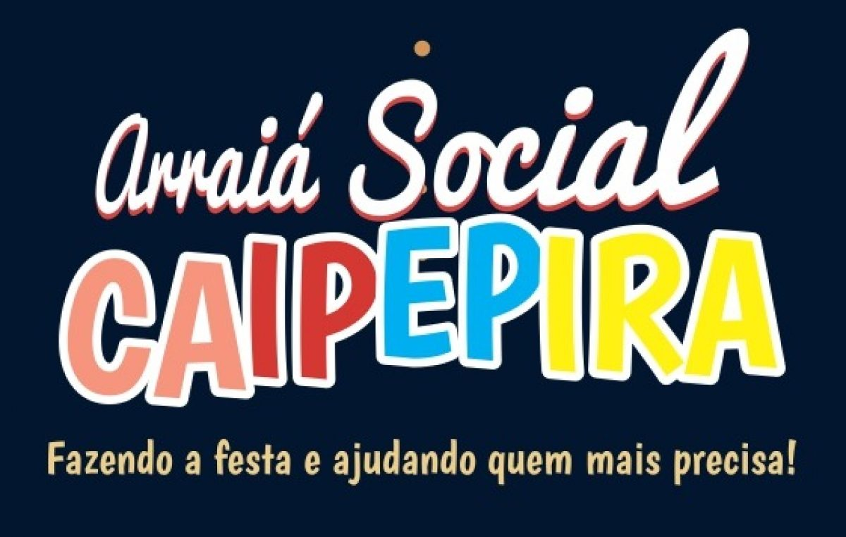 Arraiá Social CAIPEPIRA acontecerá nos dias 19, 20 e 23 de junho na comunidade do Caípe