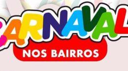 """Festas nos bairros fazem parte da programação do Carnaval Cultural 2018 """"Nosso Espaço, Nossa Cor, Nossa Cultura"""""""