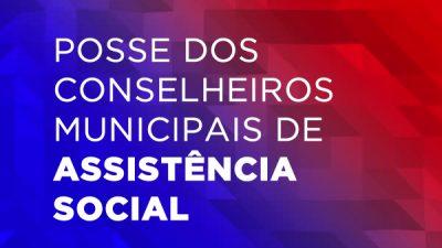 Posse dos conselheiros municipais de assistência social acontecerá dia 15 de maio