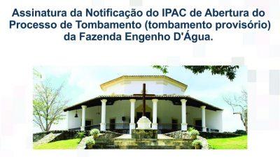 IPAC realizará Assinatura da Notificação da Abertura do Processo de Tombamento daFazenda Engenho D'Água