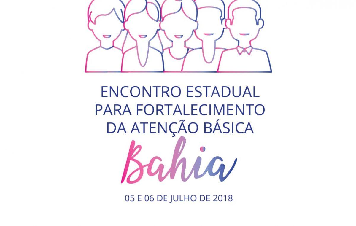Encontro Estadual de Fortalecimento da Atenção Básica acontece até o dia 06 de julho, em Salvador