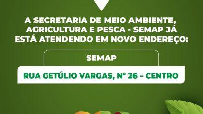 Secretaria Municipal de Meio Ambiente, Agricultura e Pesca (SEMAP) mudou de endereço