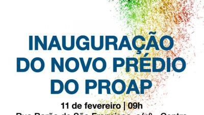 Nova sede do PROAP será inaugurada na próxima segunda-feira (11)