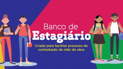 Banco de Estagiário é criado para facilitar processo de contratação de mão de obra