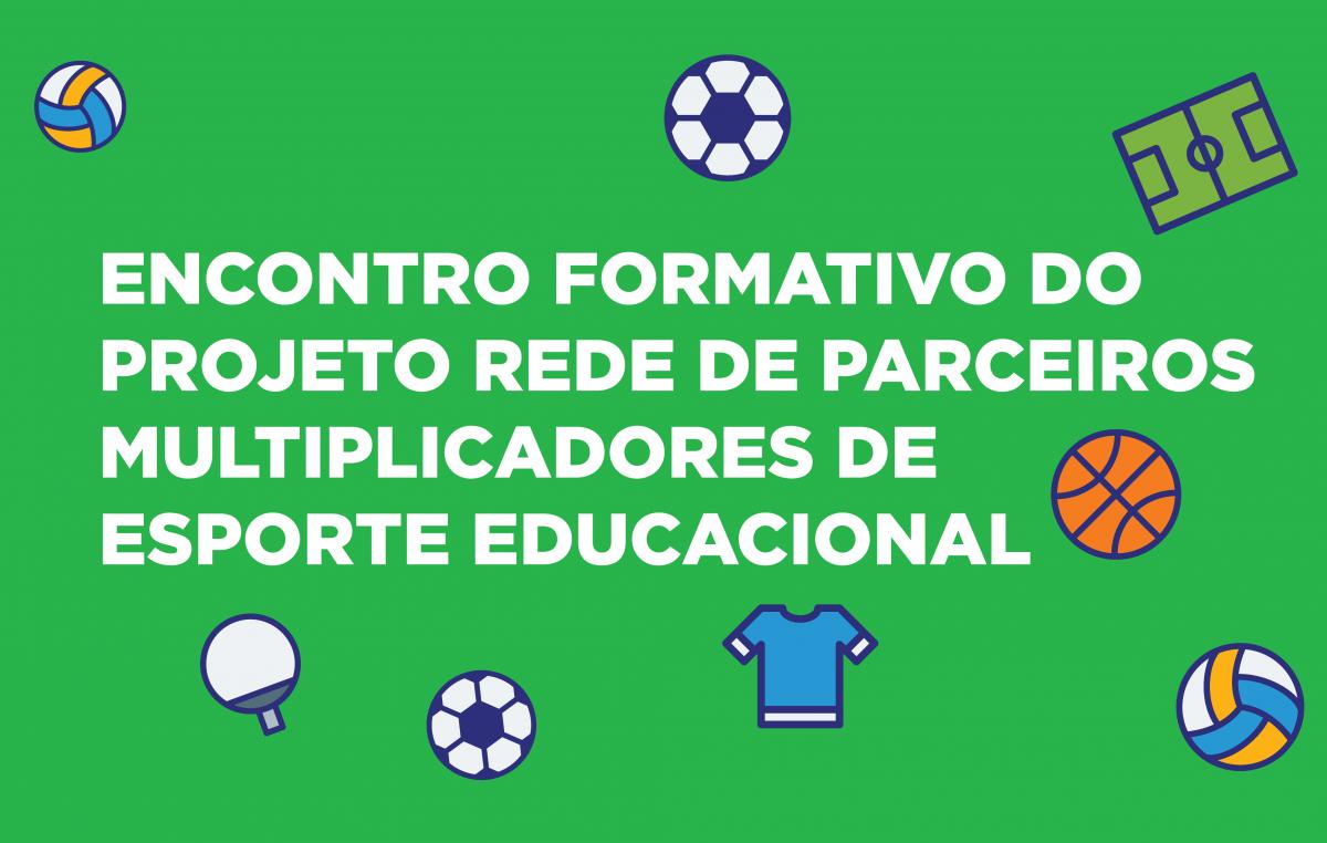 SEDUC e Rede de Parceiros Multiplicadores de Esporte Educacional promovem mais um encontro com os profissionais da Rede Municipal de Ensino