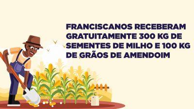 Franciscanos receberam gratuitamente 300 kg de sementes de milho e 100 kg de grãos de amendoim