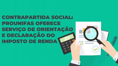 Contrapartida Social: PROUNIFAS oferece serviço de orientação e declaração do Imposto de Renda