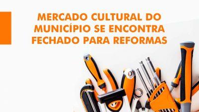 Mercado Cultural do município se encontra fechado para reformas