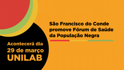 São Francisco do Conde promove Fórum de Saúde da População Negra, dia 29 de março, na UNILAB