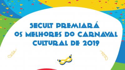 SECULT premiará os Melhores do Carnaval Cultural de 2019