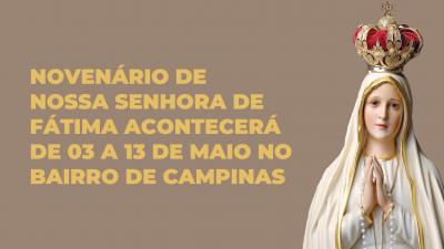 Novenário de Nossa Senhora de Fátima acontecerá de 03 a 13 de maio no bairro de Campinas